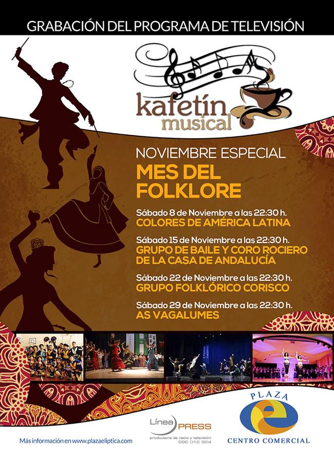 Este mes de Noviembre el Kafetín Musical nos trae un especial Folklore todos los sábados a las 22:30 en Plaza Elíptica Centro Comercial de Vigo, con las actuaciones de: Colores de América Latina, Grupo de Baile y Coro Rociero de la Casa de Andalucía, Grupo Folklórico Corisco y As Vagalumes