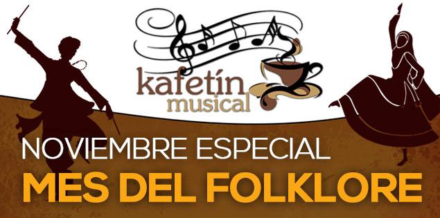 Noviembre, especial Mes del Folklore en el Kafetín Musical