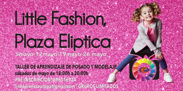Little Fashion Plaza Elíptica, taller de posado y modelaje.