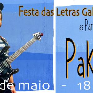 Festa das Letras Galegas con Editorial Galaxia e espectáculo musical con Pakolas.
