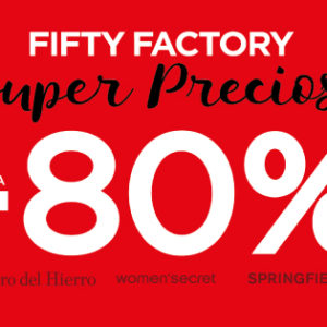 SUPER DESCUENTOS DEL 80% EN FIFTY FACTORY.
